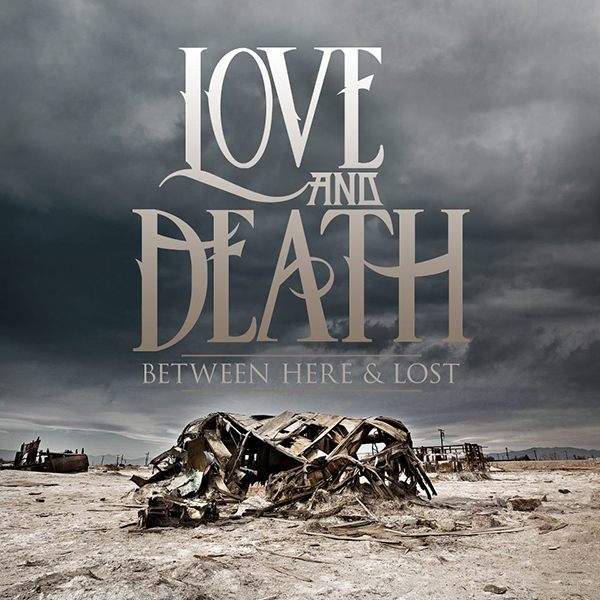 Between Here & Lost by Love and Death