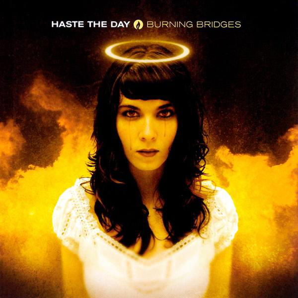 Burning Bridges by Haste The Day