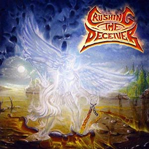 Crushing The Deceiver Crushing The Deceiver