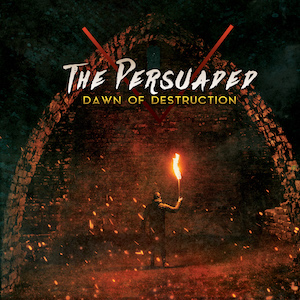 Dawn of Destruction by The Persuaded