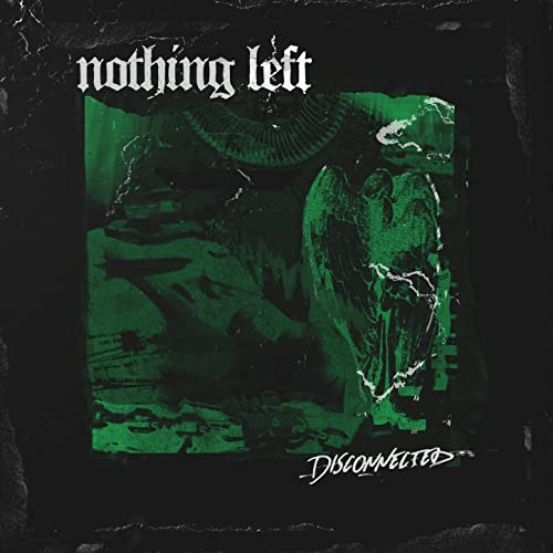 Disconnected by Nothing Left