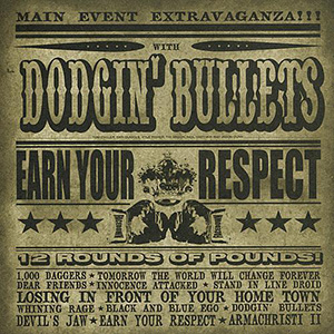 Earn Your Respect by Dodgin' Bullets