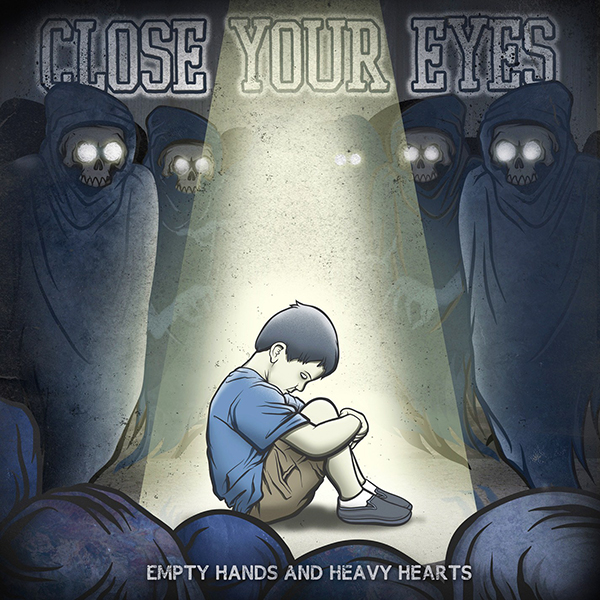 Empty Hands and Heavy Hearts by Close Your Eyes