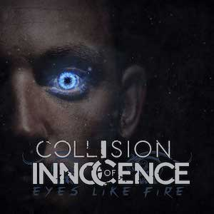 Eyes Like Fire by Collision of Innocence