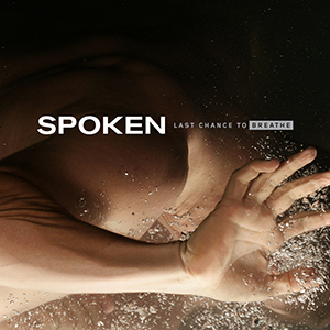 Last Chance To Breathe by Spoken