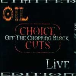 Off The Chopping Block by Oil