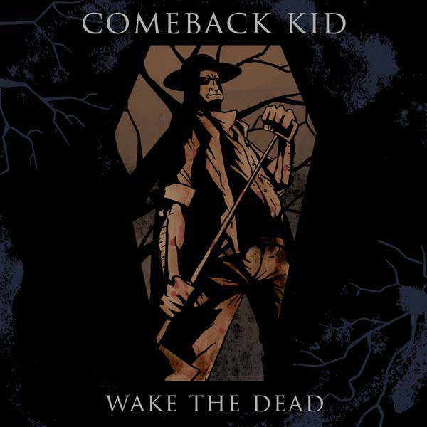 Wake the Dead by Comeback Kid
