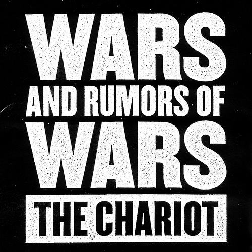 Wars and Rumors of Wars by The Chariot